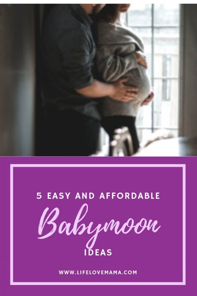 Five easy and affordable babymoon ideas