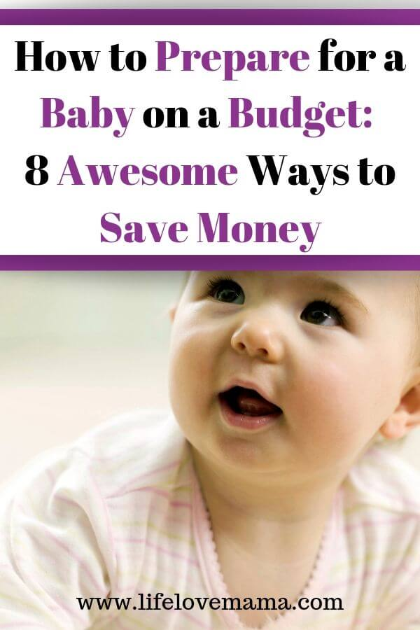how to prepare for a baby on a budget/8 awesome ways to save money preparing for a baby