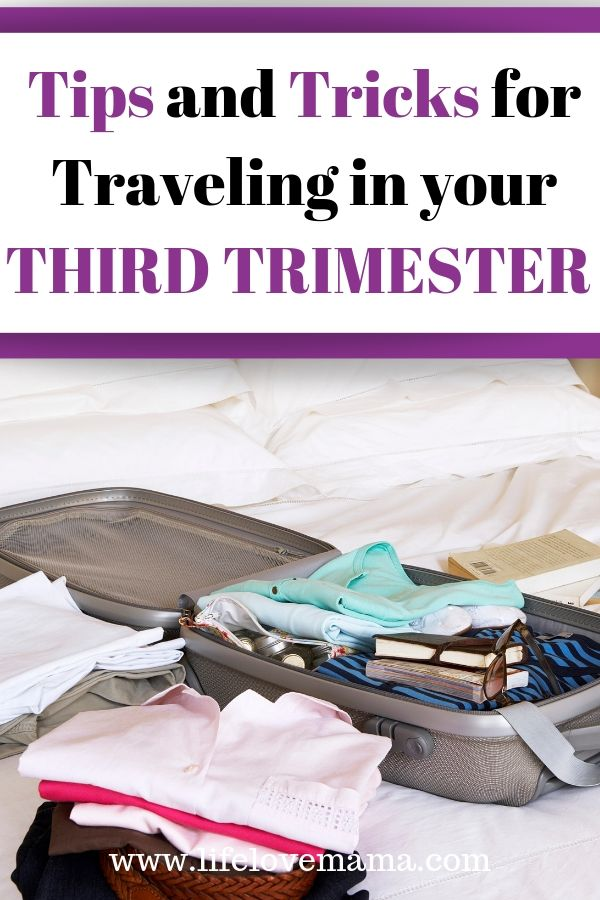 tips and tricks for traveling in your third trimester/traveling pregnant