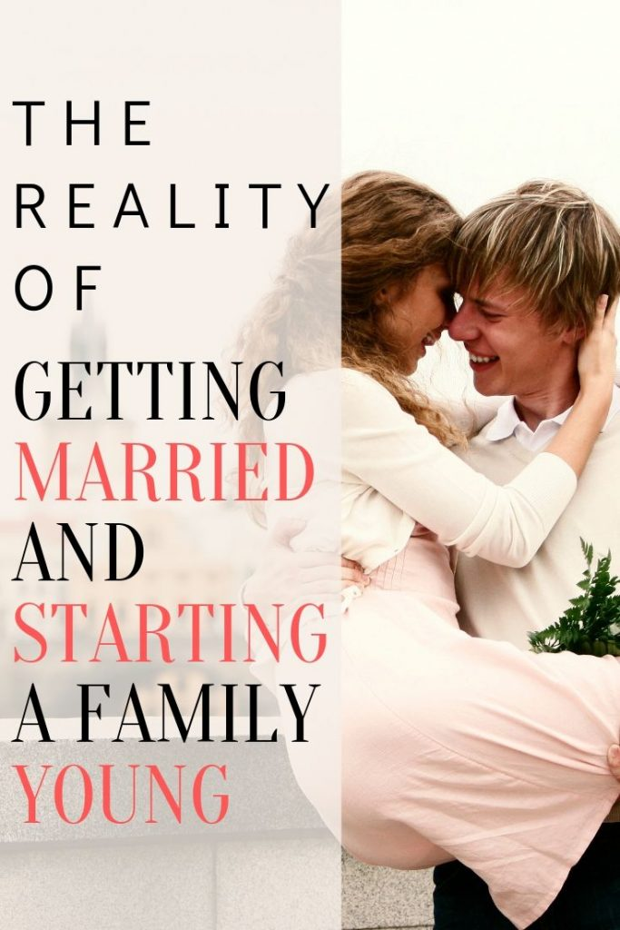 the reality of getting married and starting a family young/young marriage and young pregnancy