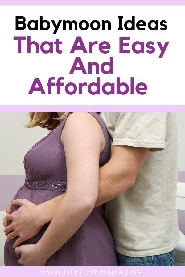 babymoon ideas that are easy and affordable