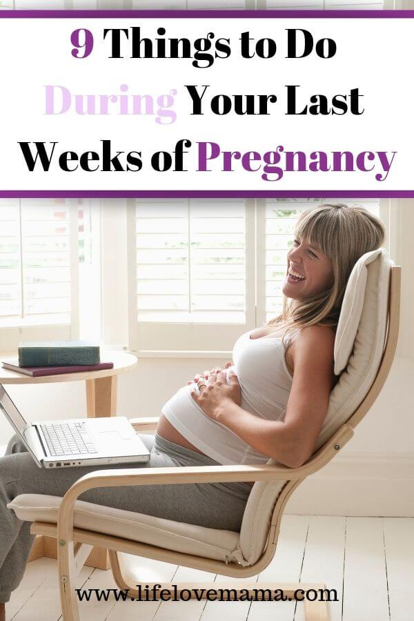 9 things to do during your last weeks of pregnancy/9 things to do in your last trimestser