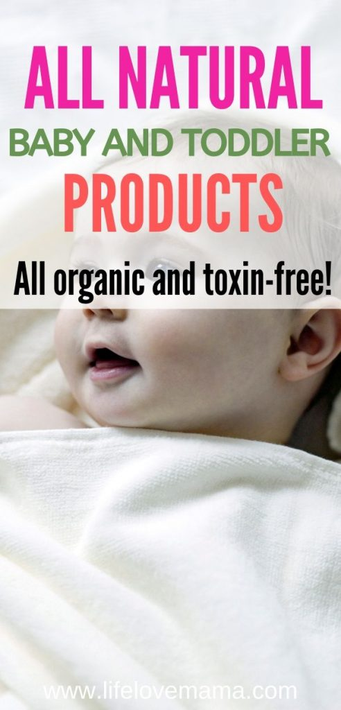 all natural baby and toddler products/non-toxic and organic baby products