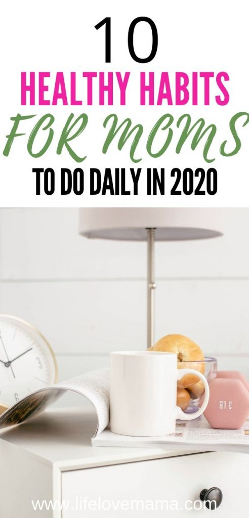 10 healthy habits for moms to do daily in 2020/healthy habits for new moms