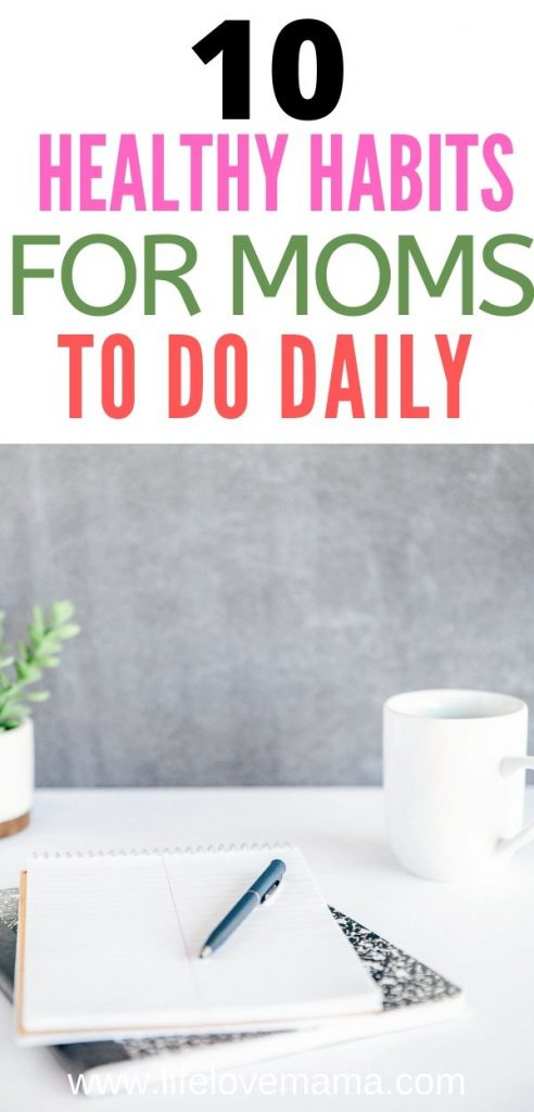 10 healthy habits for moms to do daily