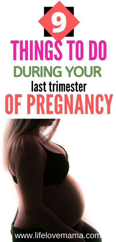 9 things to do during your last trimester of pregnancy/things to do during your last weeks of pregnancy