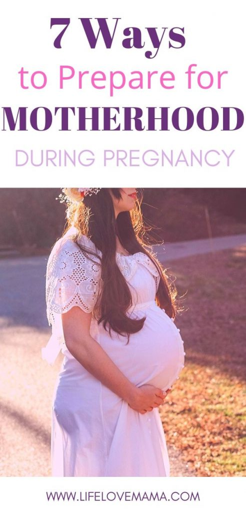 7 ways to prepare for motherhood during pregnancy